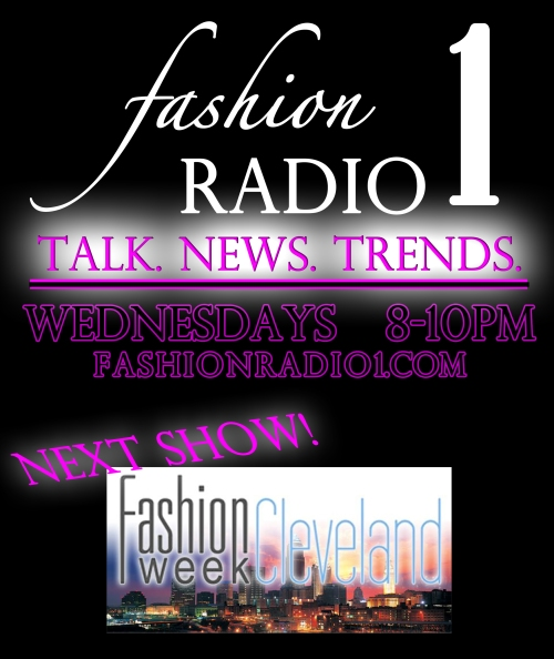 Debuting! FashionRadio1.com TONIGHT! 8-10pm